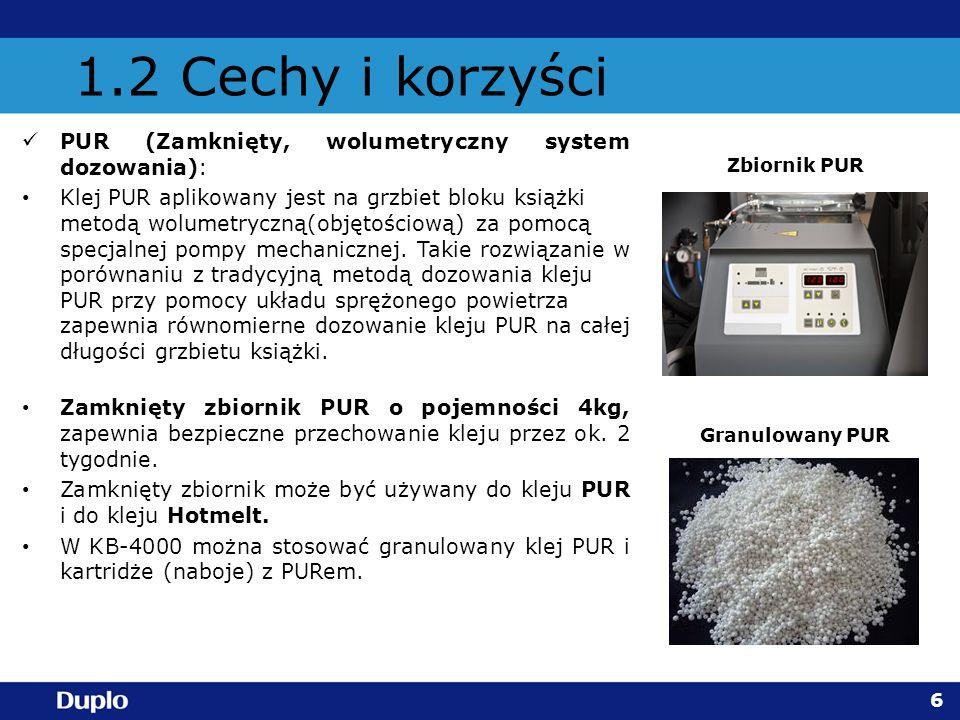1.2 Cechy i korzyści PUR (Zamknięty, wolumetryczny system dozowania): Klej PUR aplikowany jest na grzbiet bloku książki metodą wolumetryczną(objętości