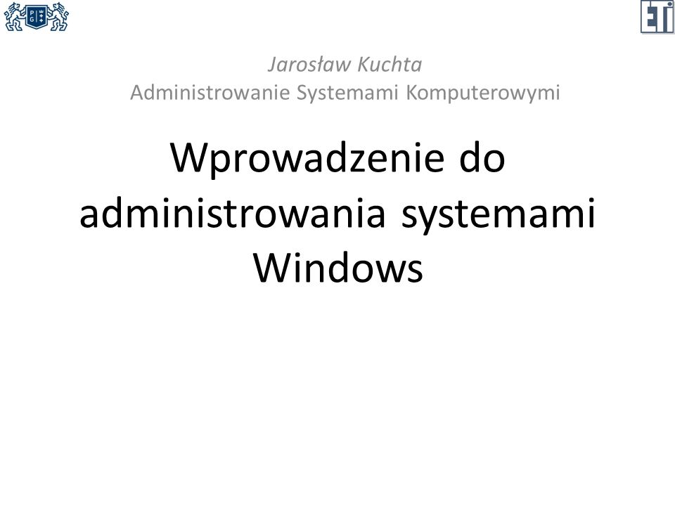 Aplikacje serwerowe kontroler domeny (Active Directory) serwer wykazu globalnego (Global Catalog) serwer DNS serwer DHCP serwer klastrów (Cluster Server) serwer terminali (Terminal Server) serwer dostępu zdalnego (Remote Access Server) serwer WWW serwer rozproszonego systemu plików (DFS – Distributed File System) Administrowanie Systemami Komputerowymi Wprowadzenie do administrowania systemami Windows 32