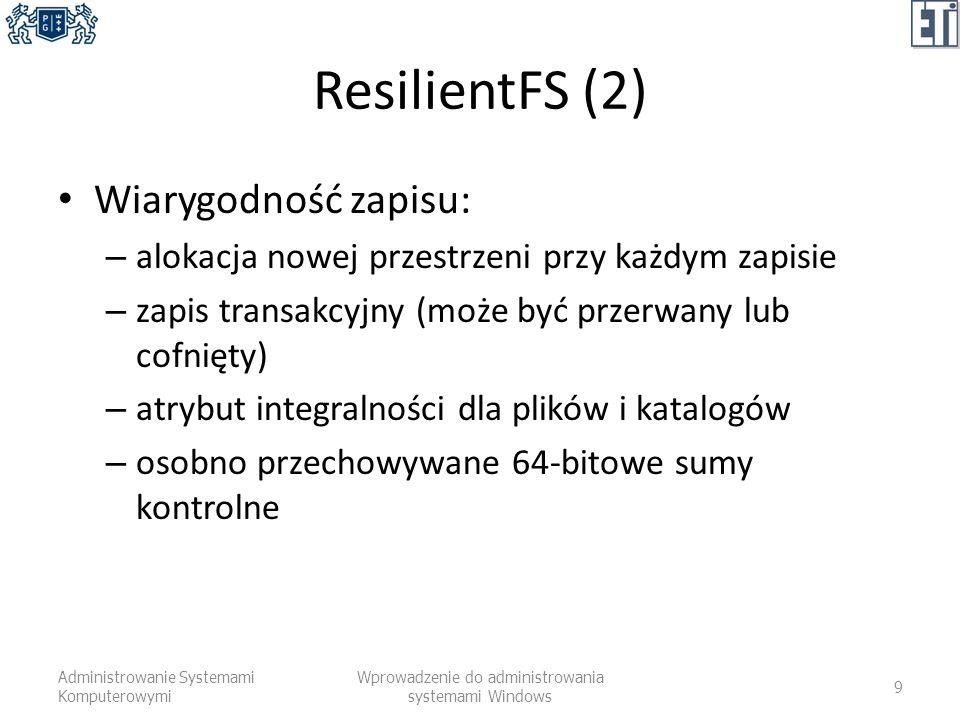 ResilientFS (2) Wiarygodność zapisu: – alokacja nowej przestrzeni przy każdym zapisie – zapis transakcyjny (może być przerwany lub cofnięty) – atrybut