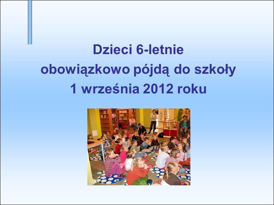 Dzieci 6-letnie obowiązkowo pójdą do szkoły 1 września 2012 roku