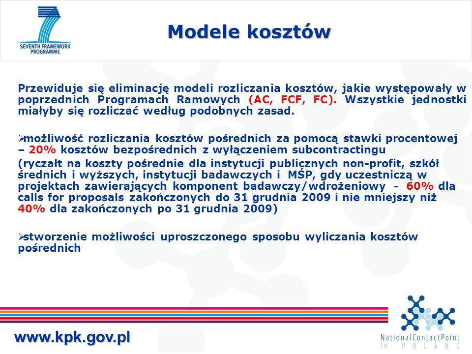 www.kpk.gov.pl Modele kosztów Przewiduje się eliminację modeli rozliczania kosztów, jakie występowały w poprzednich Programach Ramowych (AC, FCF, FC).