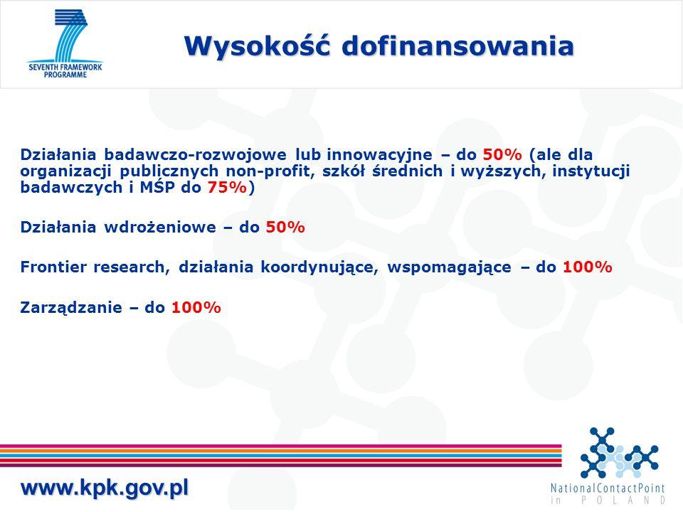 www.kpk.gov.pl Wysokość dofinansowania Działania badawczo-rozwojowe lub innowacyjne – do 50% (ale dla organizacji publicznych non-profit, szkół średnich i wyższych, instytucji badawczych i MŚP do 75%) Działania wdrożeniowe – do 50% Frontier research, działania koordynujące, wspomagające – do 100% Zarządzanie – do 100%