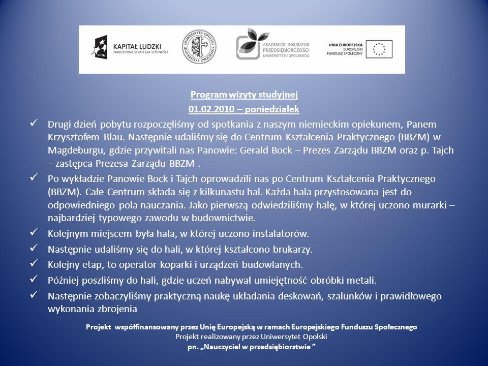 Program wizyty studyjnej 01.02.2010 – poniedziałek Drugi dzień pobytu rozpoczęliśmy od spotkania z naszym niemieckim opiekunem, Panem Krzysztofem Blau