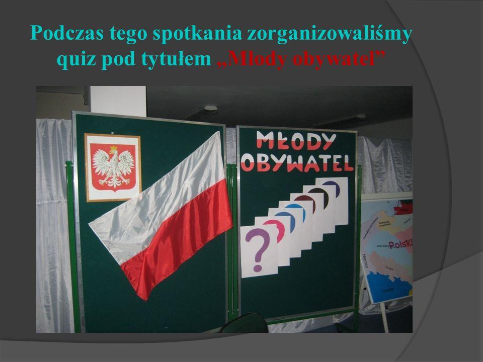 Podczas tego spotkania zorganizowaliśmy quiz pod tytułem Młody obywatel
