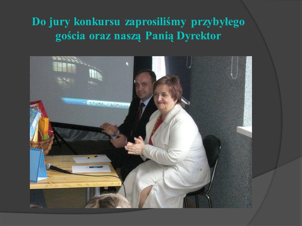 Do jury konkursu zaprosiliśmy przybyłego gościa oraz naszą Panią Dyrektor