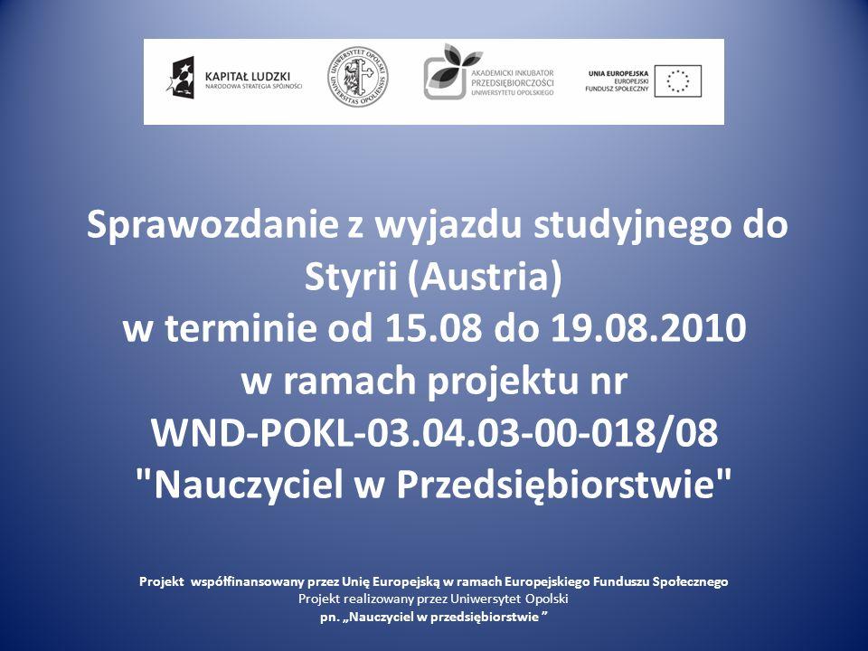 Program wizyty studyjnej 19.08.2010, czwartek Wyjazd w drogę powrotną do Polski Projekt współfinansowany przez Unię Europejską w ramach Europejskiego Funduszu Społecznego Projekt realizowany przez Uniwersytet Opolski pn.