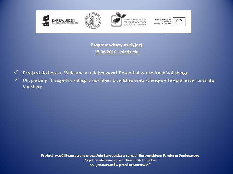 Program wizyty studyjnej 16.08.2010 – poniedziałek 9:00 Dzień rozpoczęliśmy od spotkania z szefem firmy instalacyjnej panem Stefanem Traussnigg-iem w szkole zawodowej w Voitsbergu.
