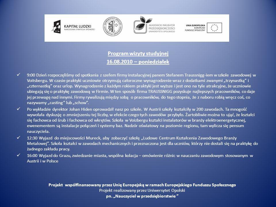 Szkoła w Voitsbergu Projekt współfinansowany przez Unię Europejską w ramach Europejskiego Funduszu Społecznego Projekt realizowany przez Uniwersytet Opolski pn.