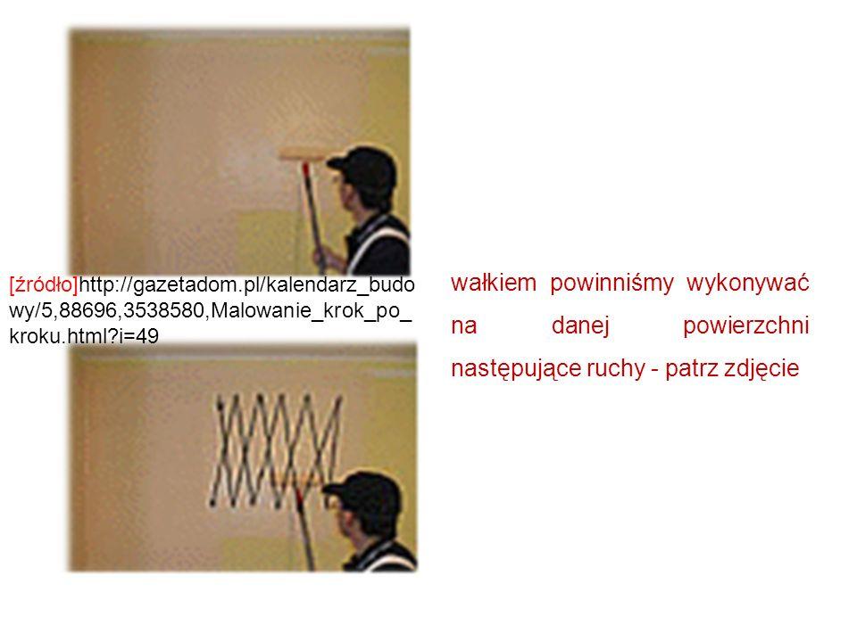wałkiem powinniśmy wykonywać na danej powierzchni następujące ruchy - patrz zdjęcie [źródło]http://gazetadom.pl/kalendarz_budo wy/5,88696,3538580,Malo