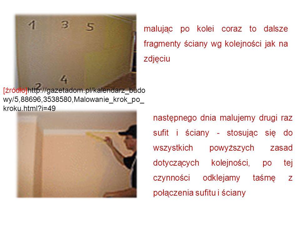 malując po kolei coraz to dalsze fragmenty ściany wg kolejności jak na zdjęciu następnego dnia malujemy drugi raz sufit i ściany - stosując się do wsz