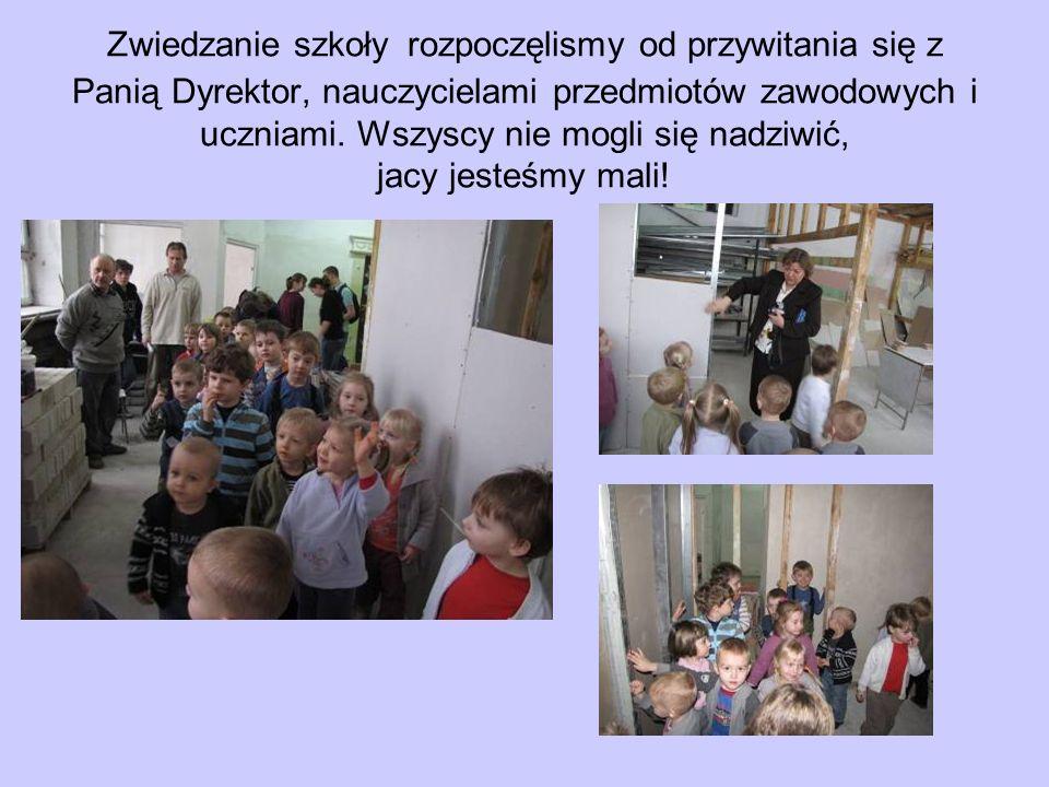 Zwiedzanie szkoły rozpoczęlismy od przywitania się z Panią Dyrektor, nauczycielami przedmiotów zawodowych i uczniami. Wszyscy nie mogli się nadziwić,