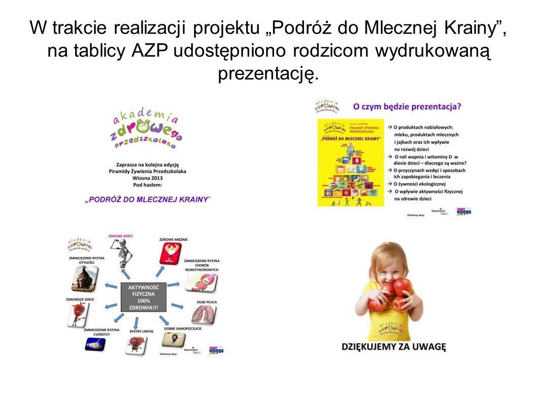 W trakcie realizacji projektu Podróż do Mlecznej Krainy, na tablicy AZP udostępniono rodzicom wydrukowaną prezentację.