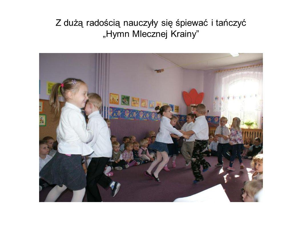 Z dużą radością nauczyły się śpiewać i tańczyć Hymn Mlecznej Krainy