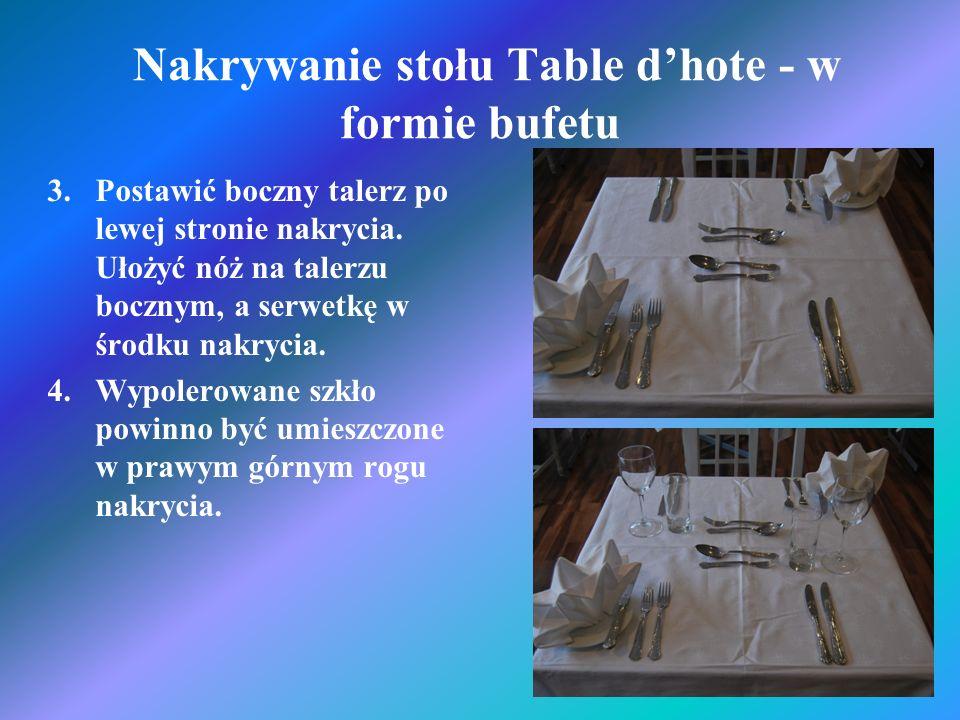 Nakrywanie stołu Table dhote - w formie bufetu 3.Postawić boczny talerz po lewej stronie nakrycia. Ułożyć nóż na talerzu bocznym, a serwetkę w środku