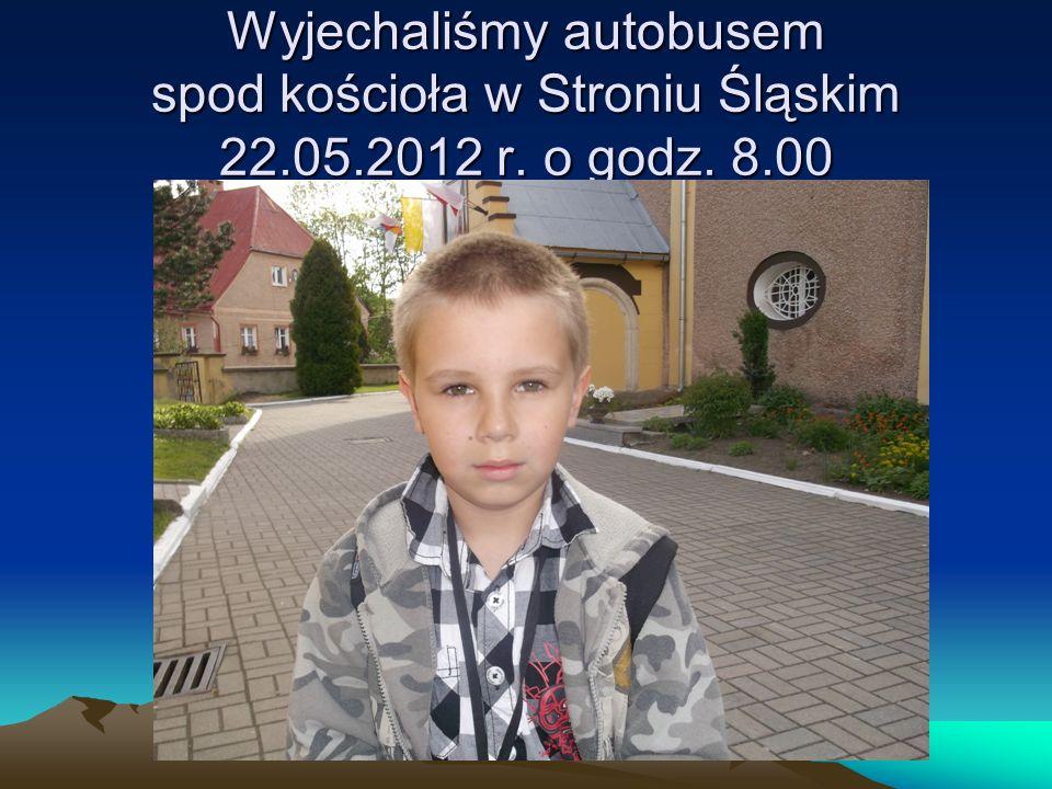 Wyjechaliśmy autobusem spod kościoła w Stroniu Śląskim 22.05.2012 r. o godz. 8.00