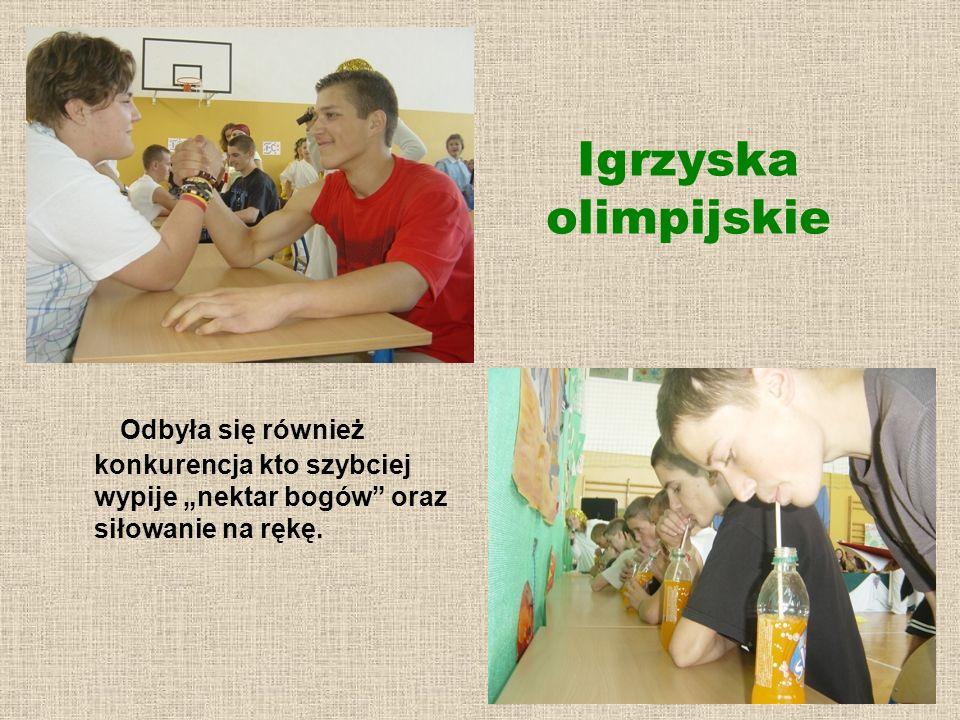 Igrzyska olimpijskie Odbyła się również konkurencja kto szybciej wypije nektar bogów oraz siłowanie na rękę.