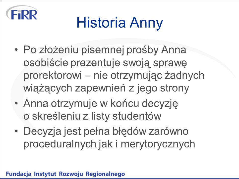 Historia Anny Po złożeniu pisemnej prośby Anna osobiście prezentuje swoją sprawę prorektorowi – nie otrzymując żadnych wiążących zapewnień z jego stro