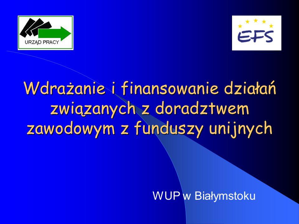 Wdrażanie i finansowanie działań związanych z doradztwem zawodowym z funduszy unijnych WUP w Białymstoku