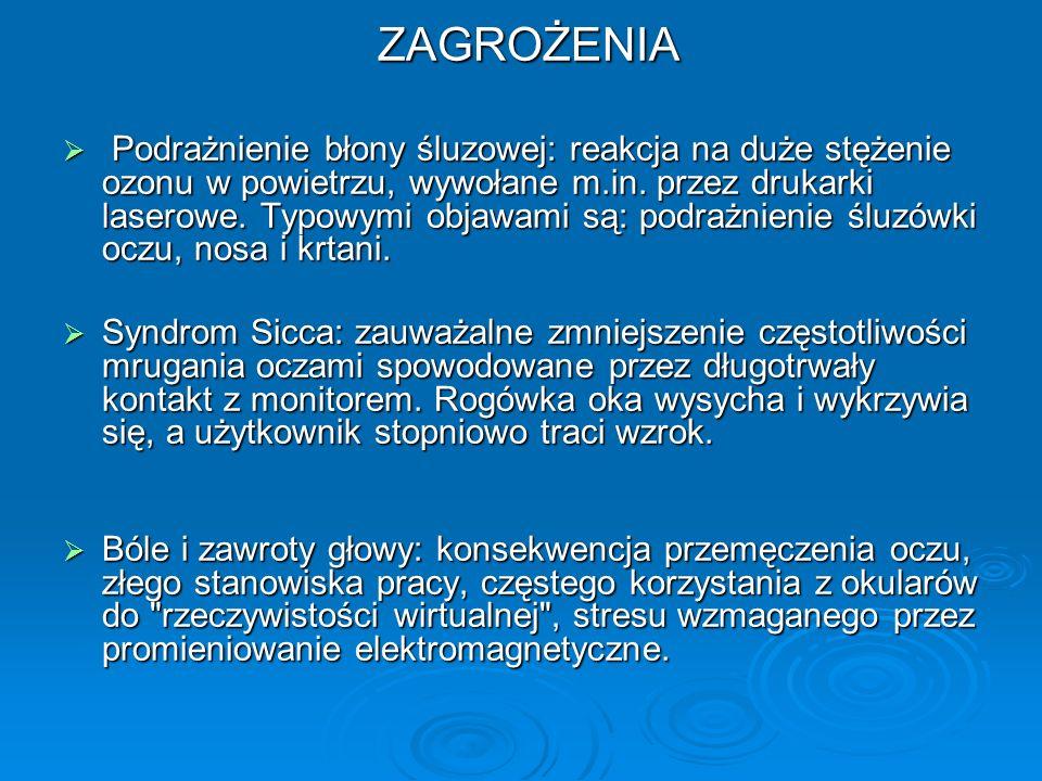 ZAGROŻENIA Podrażnienie błony śluzowej: reakcja na duże stężenie ozonu w powietrzu, wywołane m.in. przez drukarki laserowe. Typowymi objawami są: podr