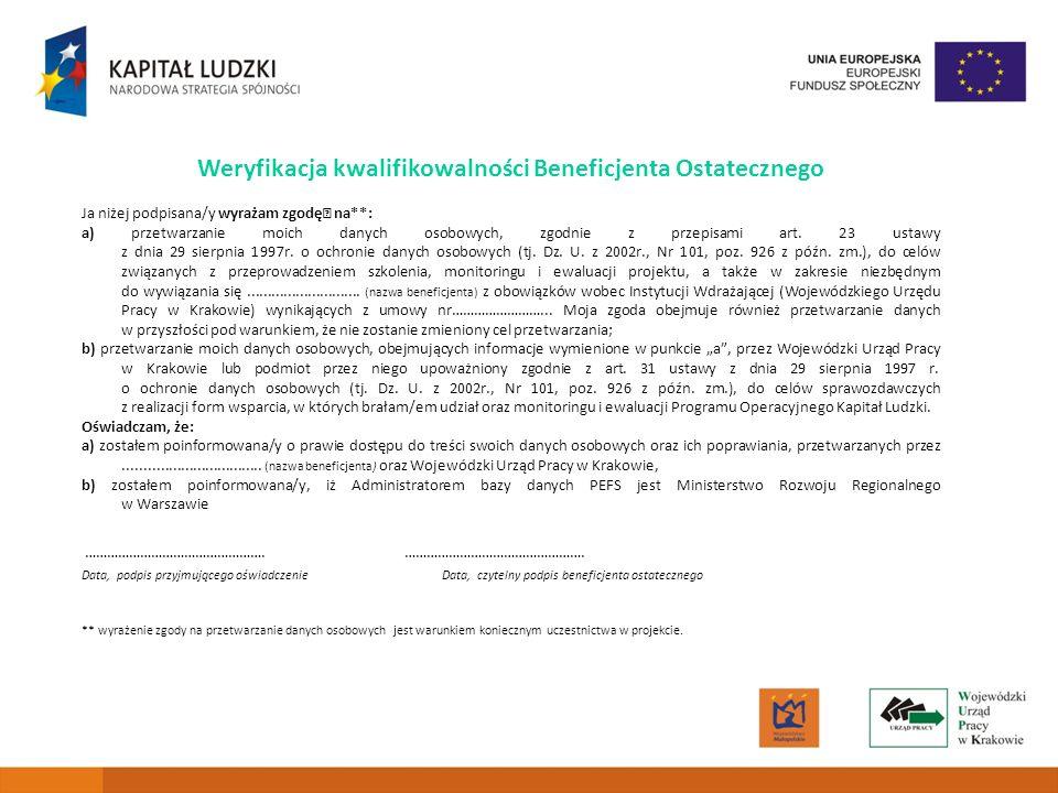 12 Weryfikacja kwalifikowalności Beneficjenta Ostatecznego Ja niżej podpisana/y wyrażam zgodę na**: a) przetwarzanie moich danych osobowych, zgodnie z przepisami art.