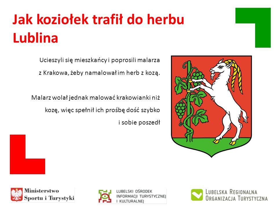 Jak koziołek trafił do herbu Lublina Ucieszyli się mieszkańcy i poprosili malarza z Krakowa, żeby namalował im herb z kozą. Malarz wolał jednak malowa