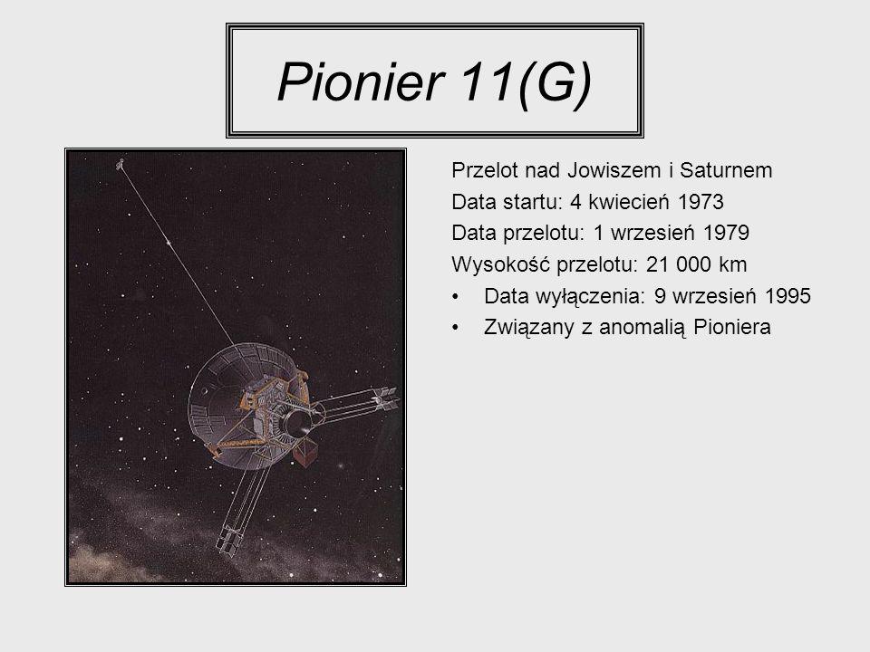 Pionier 11(G) Przelot nad Jowiszem i Saturnem Data startu: 4 kwiecień 1973 Data przelotu: 1 wrzesień 1979 Wysokość przelotu: 21 000 km Data wyłączenia