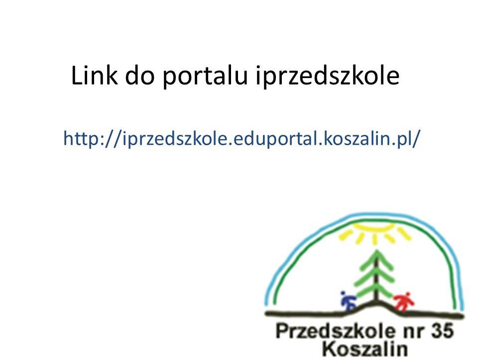 Link do portalu iprzedszkole http://iprzedszkole.eduportal.koszalin.pl/