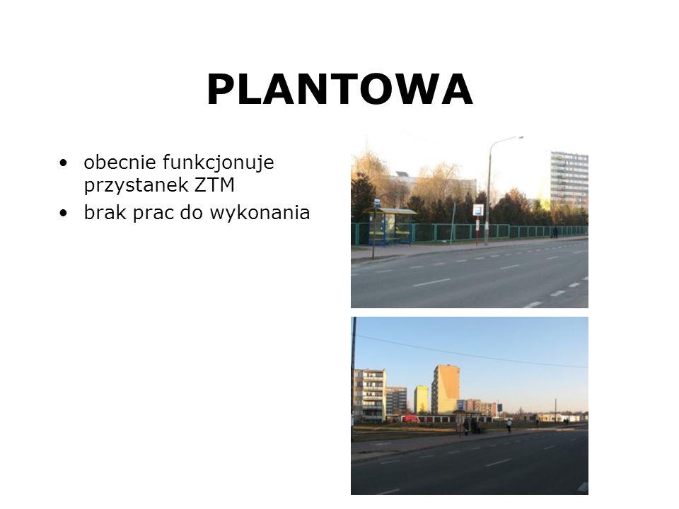 PLANTOWA obecnie funkcjonuje przystanek ZTM brak prac do wykonania