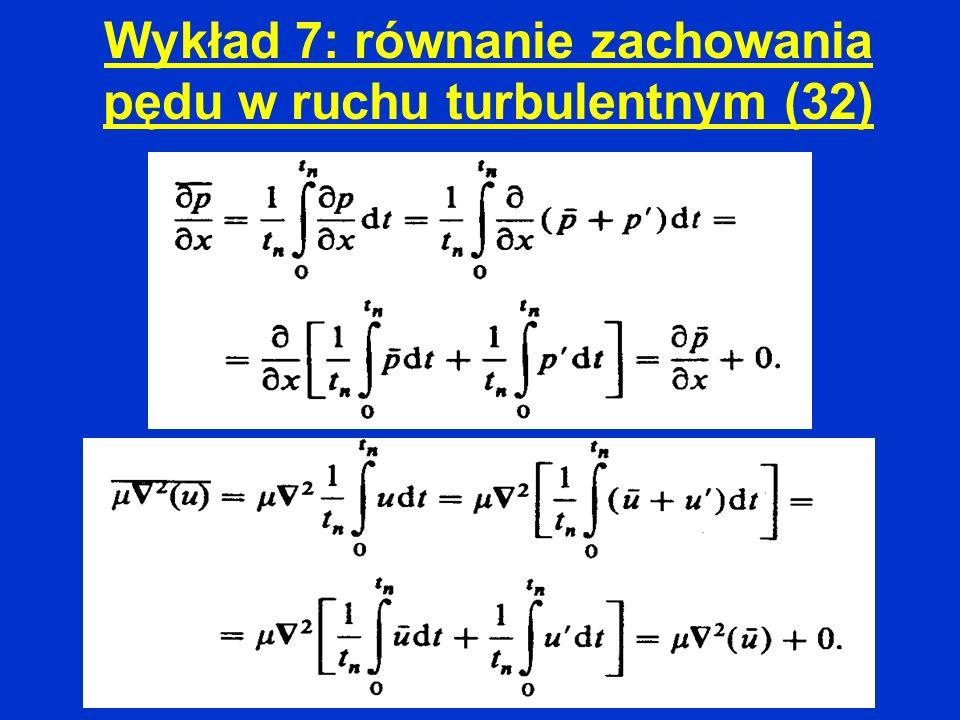 Wykład 7: równanie zachowania pędu w ruchu turbulentnym (32)