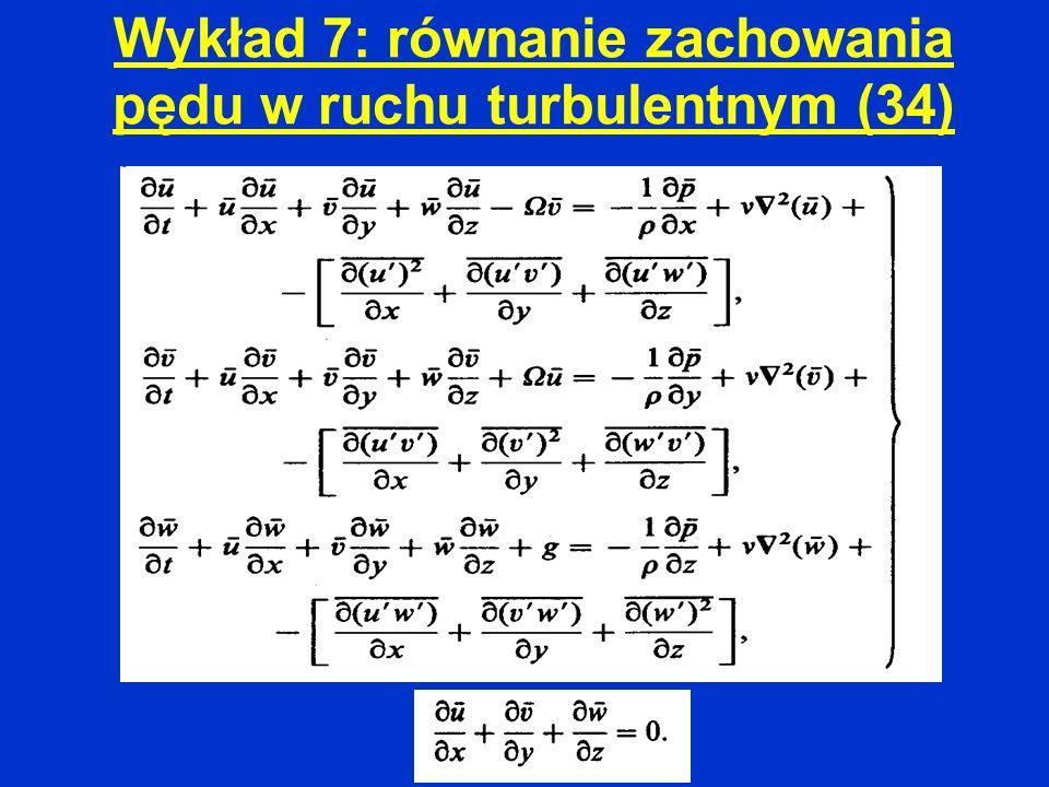 Wykład 7: równanie zachowania pędu w ruchu turbulentnym (34)