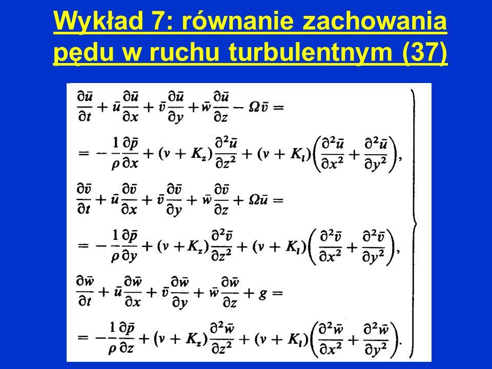 Wykład 7: równanie zachowania pędu w ruchu turbulentnym (37)
