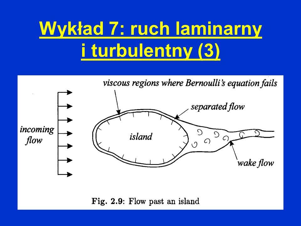 Wykład 7: ruch laminarny i turbulentny (3)