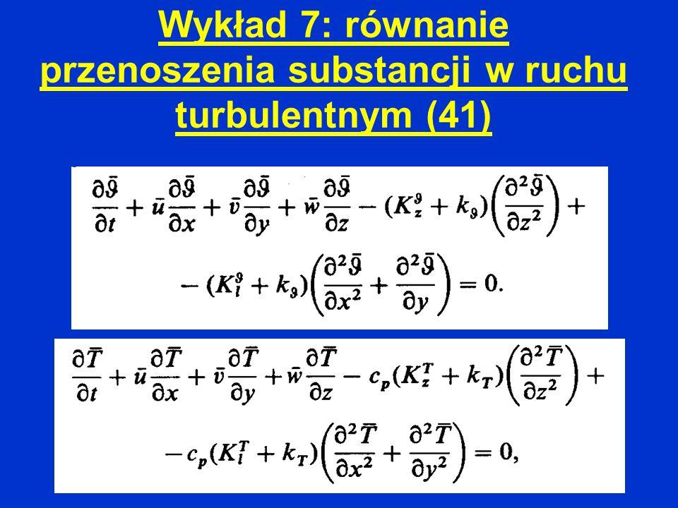 Wykład 7: równanie przenoszenia substancji w ruchu turbulentnym (41)