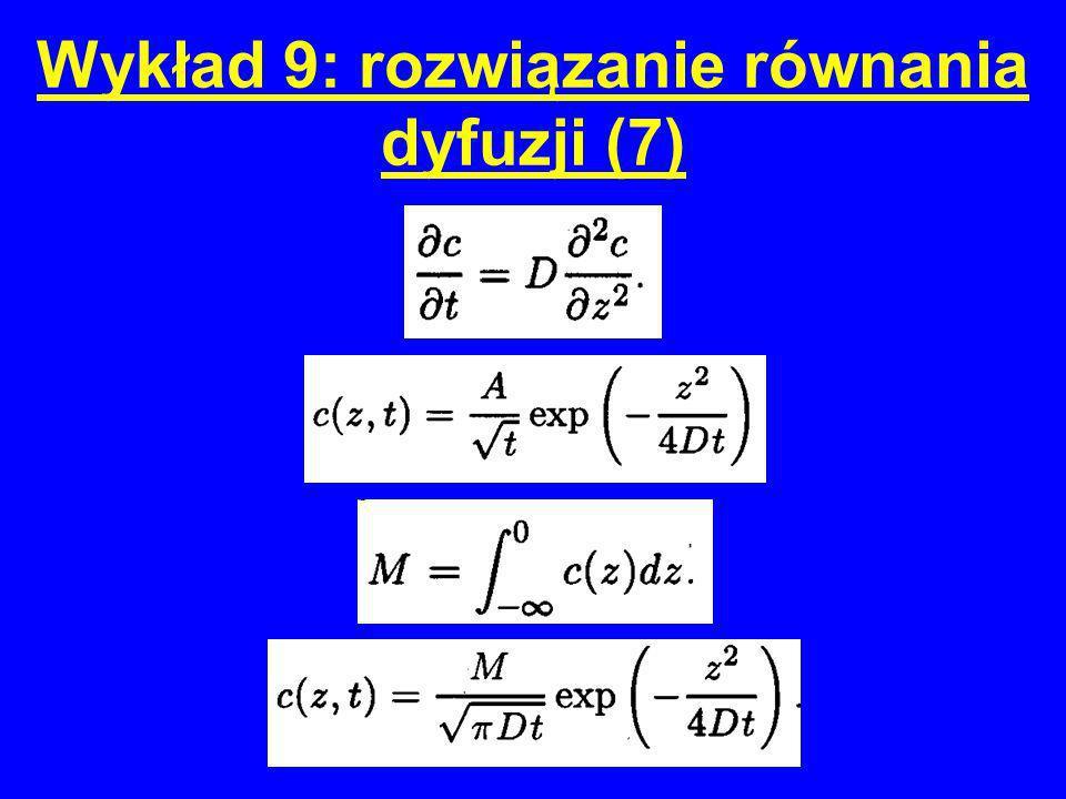 Wykład 9: rozwiązanie równania dyfuzji (7)