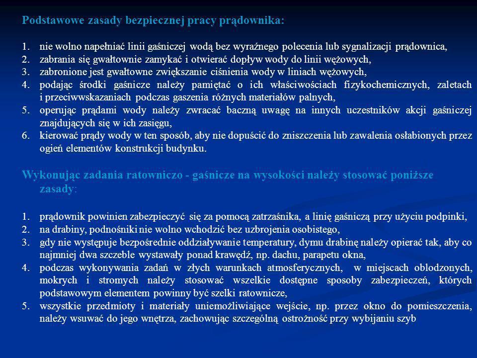 Podstawowe zasady bezpiecznej pracy prądownika: 1.nie wolno napełniać linii gaśniczej wodą bez wyraźnego polecenia lub sygnalizacji prądownica, 2.zabr