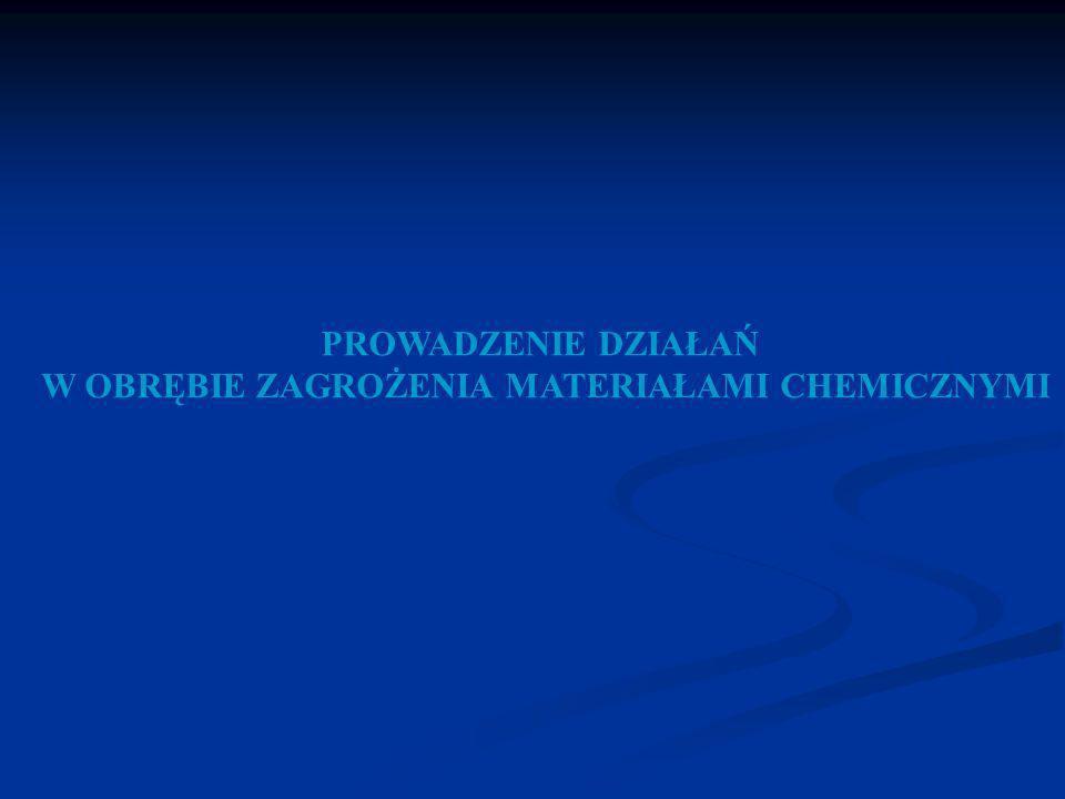 PROWADZENIE DZIAŁAŃ W OBRĘBIE ZAGROŻENIA MATERIAŁAMI CHEMICZNYMI