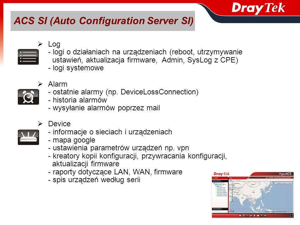 Log - logi o działaniach na urządzeniach (reboot, utrzymywanie ustawień, aktualizacja firmware, Admin, SysLog z CPE) - logi systemowe Alarm - ostatnie
