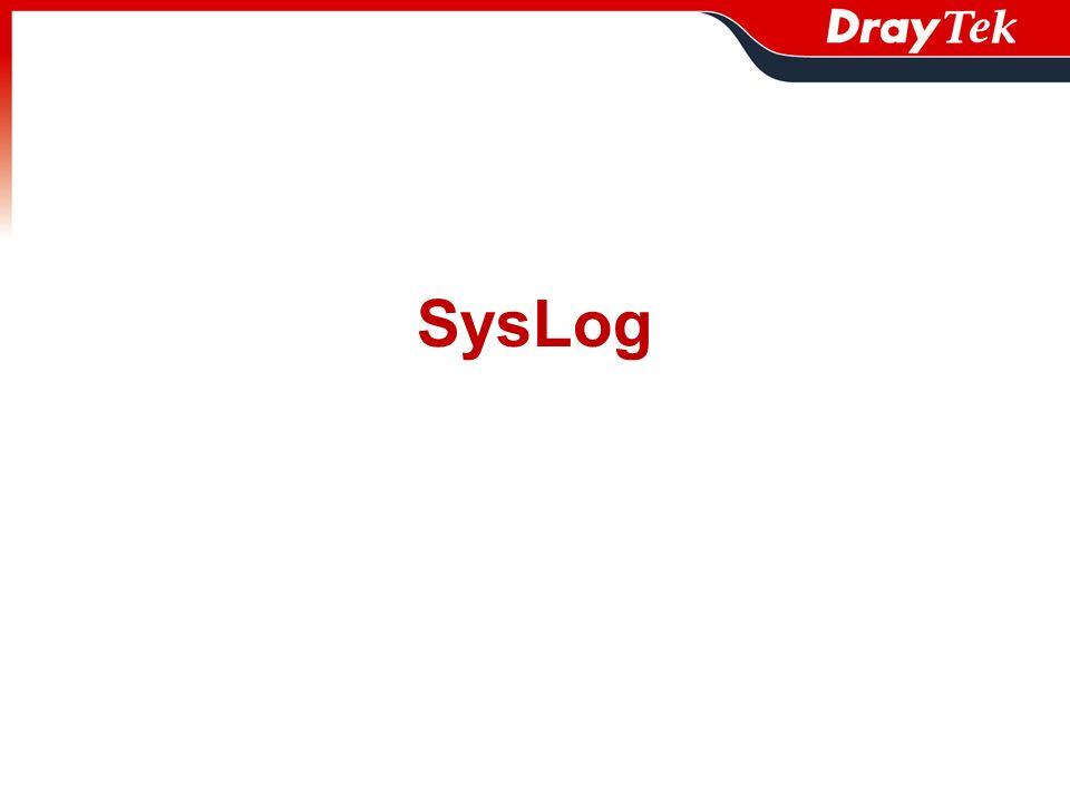 Wiadomości SysLog: - firewall - VPN - dostęp użytkownika - połączenia - WAN - informacje o routerze Zapis/wysyłanie logów: - serwer SysLog - dysk USB - mail Alarm mailowy Web SysLog