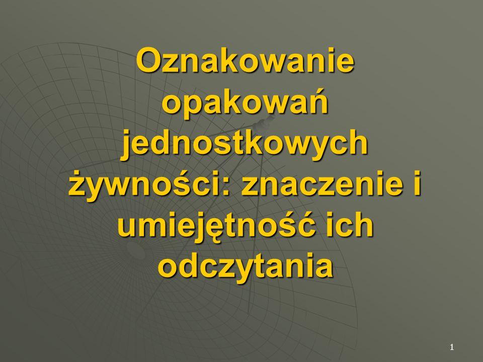 2 Przepisy prawa dotyczące żywności Dyrektywa 2000/13/WE Parlamentu Europejskiego i Rady z dnia 20 marca 2000r.
