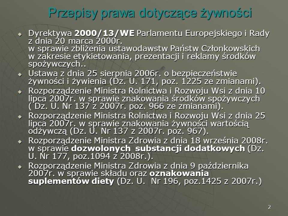 2 Przepisy prawa dotyczące żywności Dyrektywa 2000/13/WE Parlamentu Europejskiego i Rady z dnia 20 marca 2000r. w sprawie zbliżenia ustawodawstw Państ