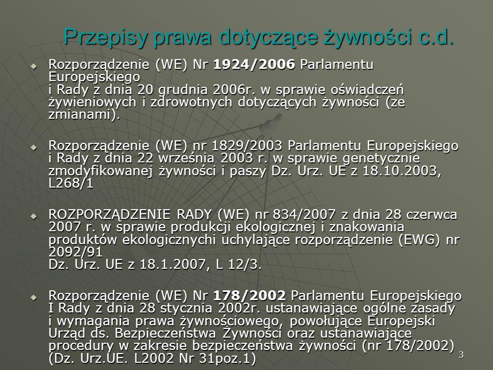 3 Przepisy prawa dotyczące żywności c.d. Rozporządzenie (WE) Nr 1924/2006 Parlamentu Europejskiego i Rady z dnia 20 grudnia 2006r. w sprawie oświadcze