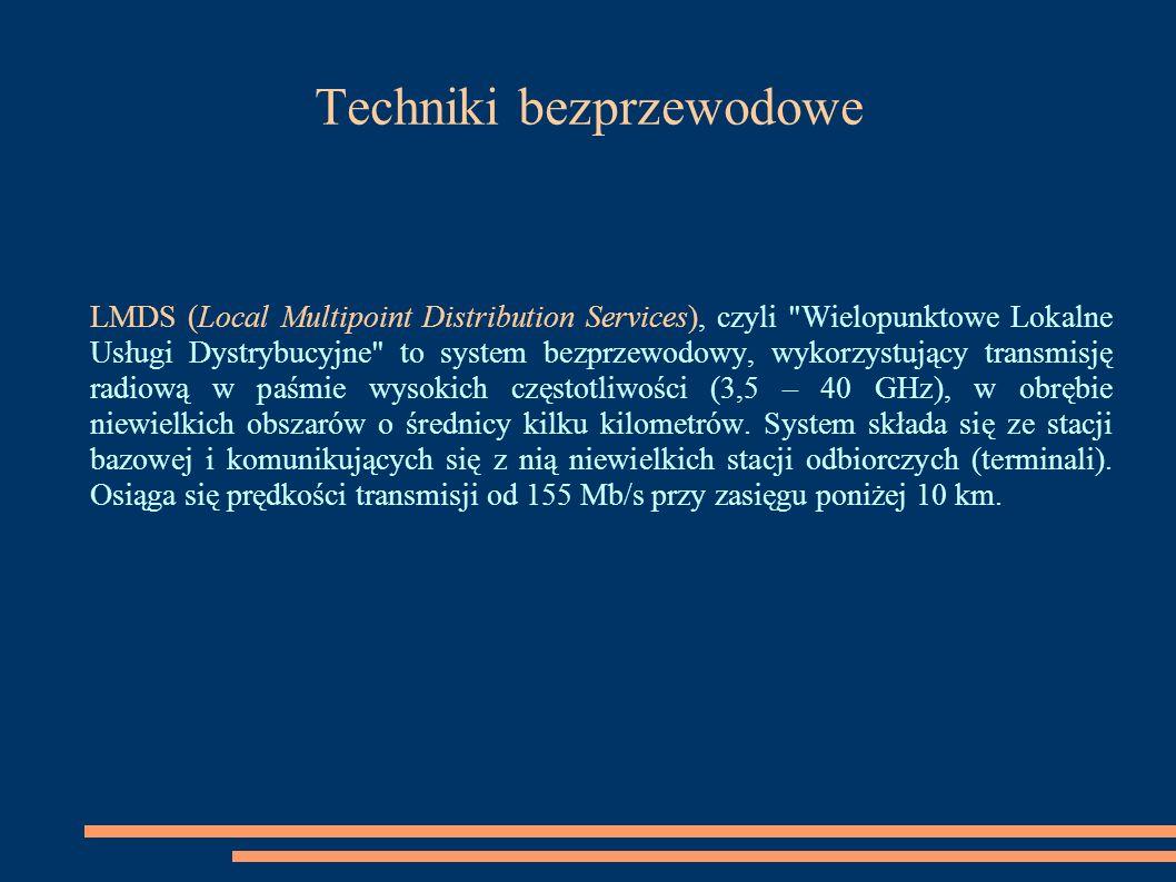 Techniki bezprzewodowe LMDS (Local Multipoint Distribution Services), czyli
