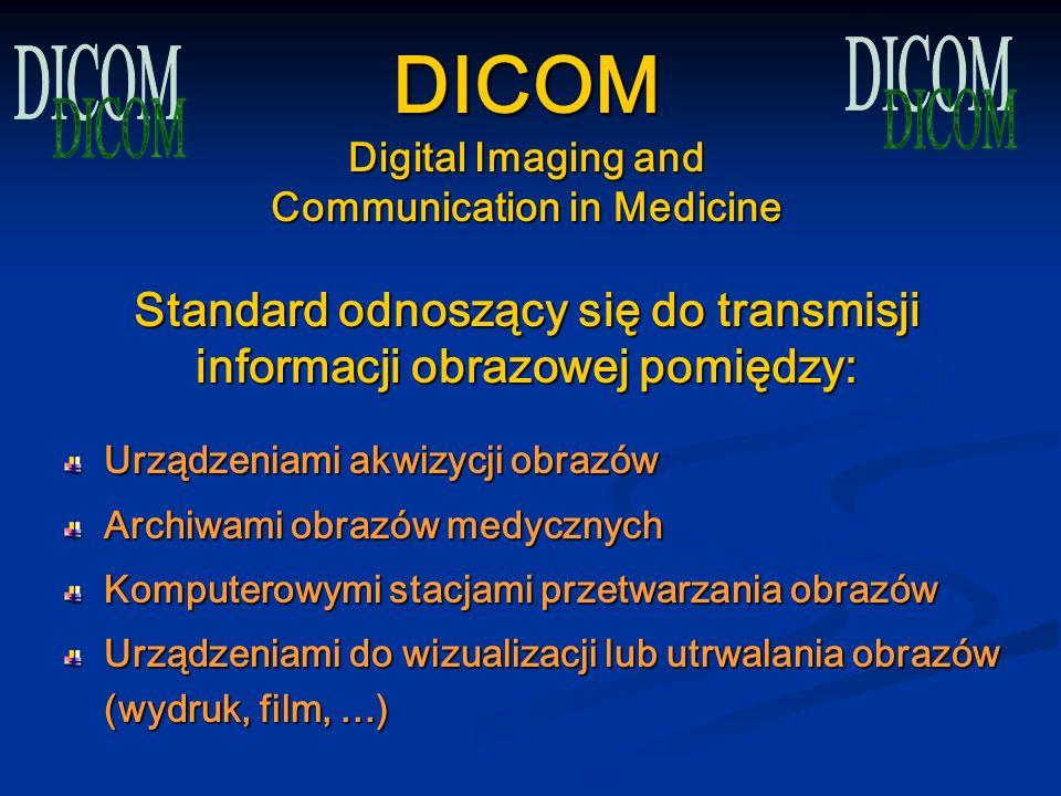 PACS Picture Archiving and Communication System archiwizacji i przesyłania obrazu Diagnostyczne stacje robocze Serwer archiwizujący obrazy Przeglądowe
