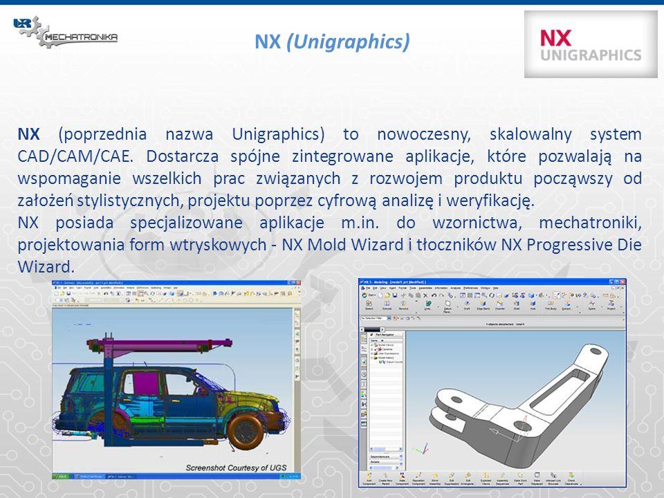 NX (Unigraphics) NX (poprzednia nazwa Unigraphics) to nowoczesny, skalowalny system CAD/CAM/CAE. Dostarcza spójne zintegrowane aplikacje, które pozwal