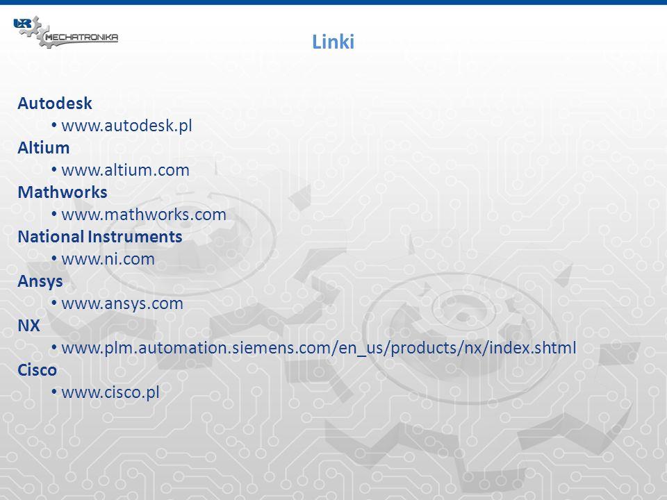 Linki Autodesk www.autodesk.pl Altium www.altium.com Mathworks www.mathworks.com National Instruments www.ni.com Ansys www.ansys.com NX www.plm.automa