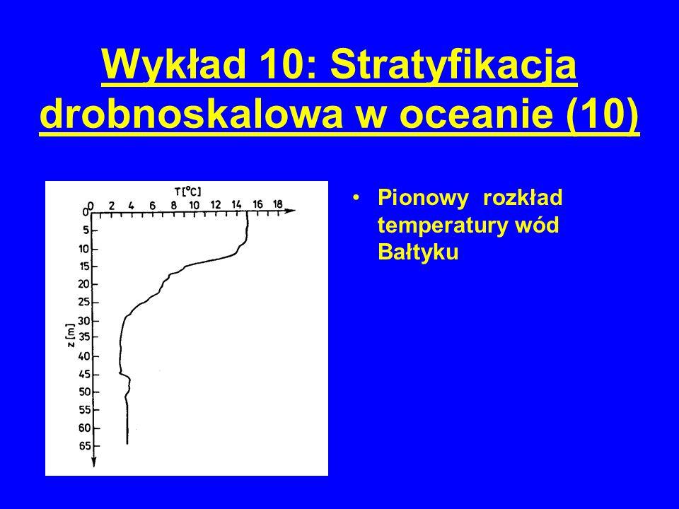 Wykład 10: Stratyfikacja drobnoskalowa w oceanie (10) Pionowy rozkład temperatury wód Bałtyku
