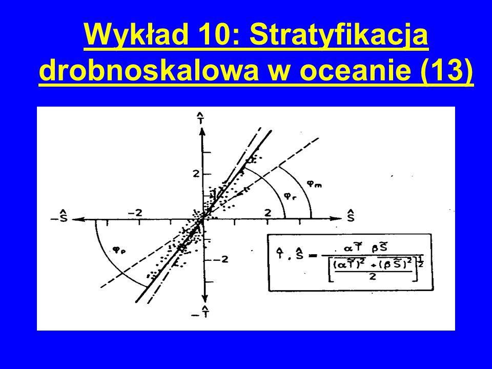 Wykład 10: Stratyfikacja drobnoskalowa w oceanie (13)