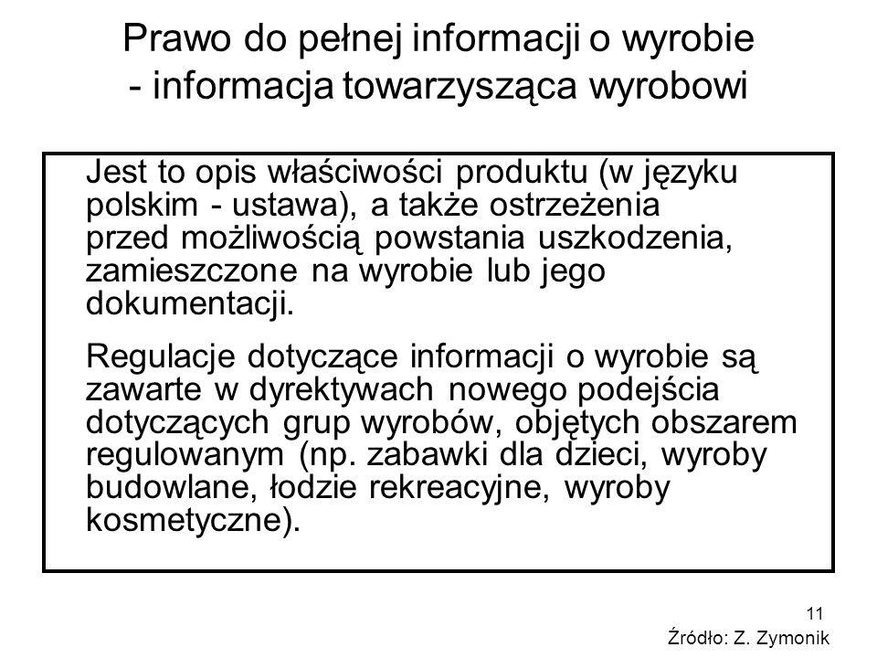11 Prawo do pełnej informacji o wyrobie - informacja towarzysząca wyrobowi Jest to opis właściwości produktu (w języku polskim - ustawa), a także ostr