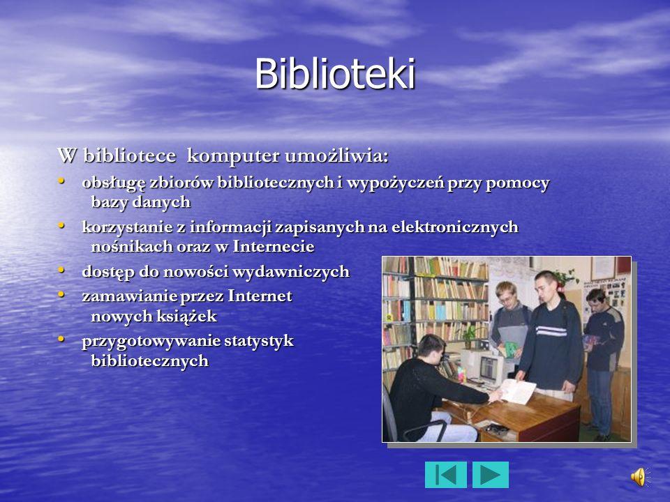 Biblioteki W bibliotece komputer umożliwia: obsługę zbiorów bibliotecznych i wypożyczeń przy pomocy bazy danych obsługę zbiorów bibliotecznych i wypoż
