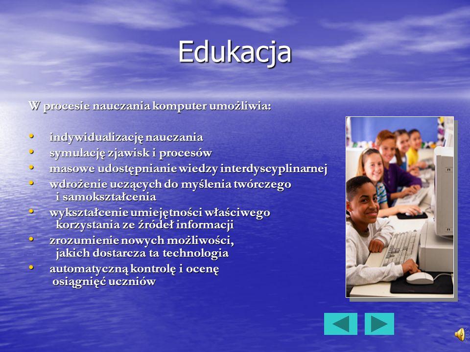 W procesie nauczania komputer umożliwia: indywidualizację nauczania indywidualizację nauczania symulację zjawisk i procesów symulację zjawisk i proces